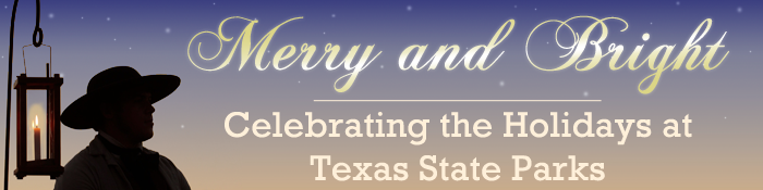 Happy Holidays from Passport to Texas and Texas State Parks!